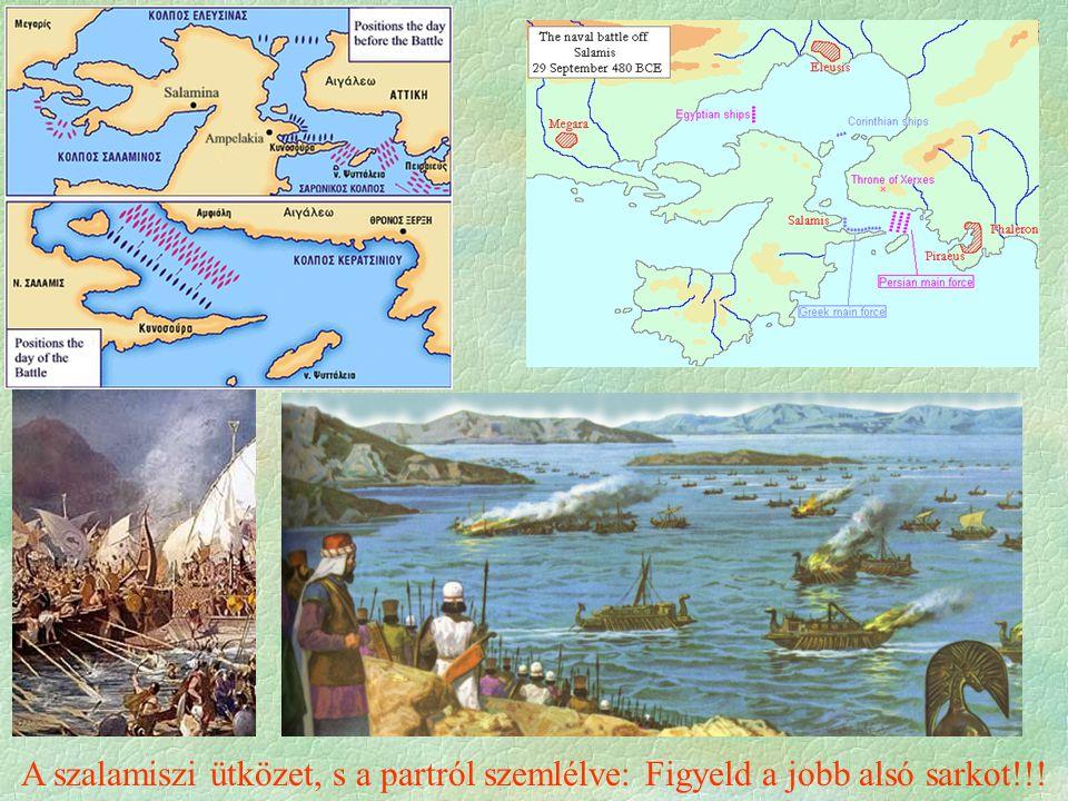 Perzsa hadihajó A szalamiszi ütközet, s a partról szemlélve: Figyeld a jobb alsó sarkot!!!