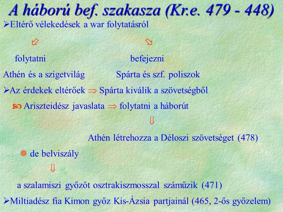 A háború bef. szakasza (Kr.e. 479 - 448)