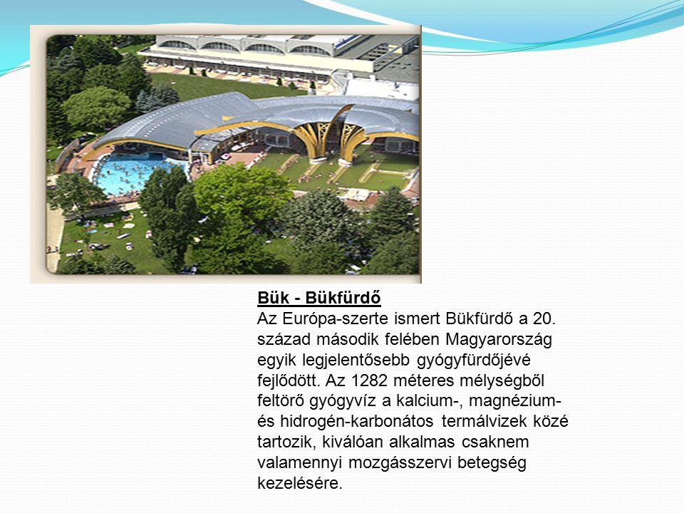 Bük - Bükfürdő Az Európa-szerte ismert Bükfürdő a 20