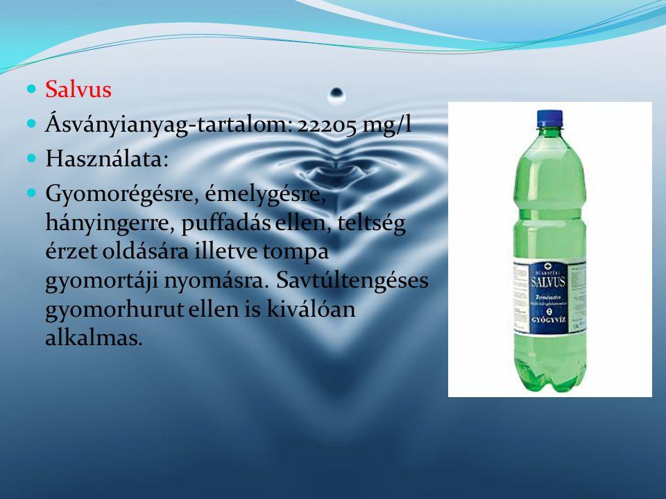 Salvus Ásványianyag-tartalom: 22205 mg/l. Használata: