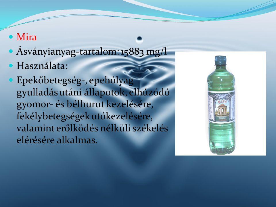 Mira Ásványianyag-tartalom: 15883 mg/l. Használata: