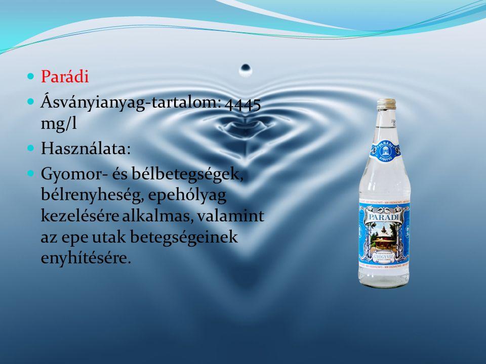 Parádi Ásványianyag-tartalom: 4445 mg/l. Használata: