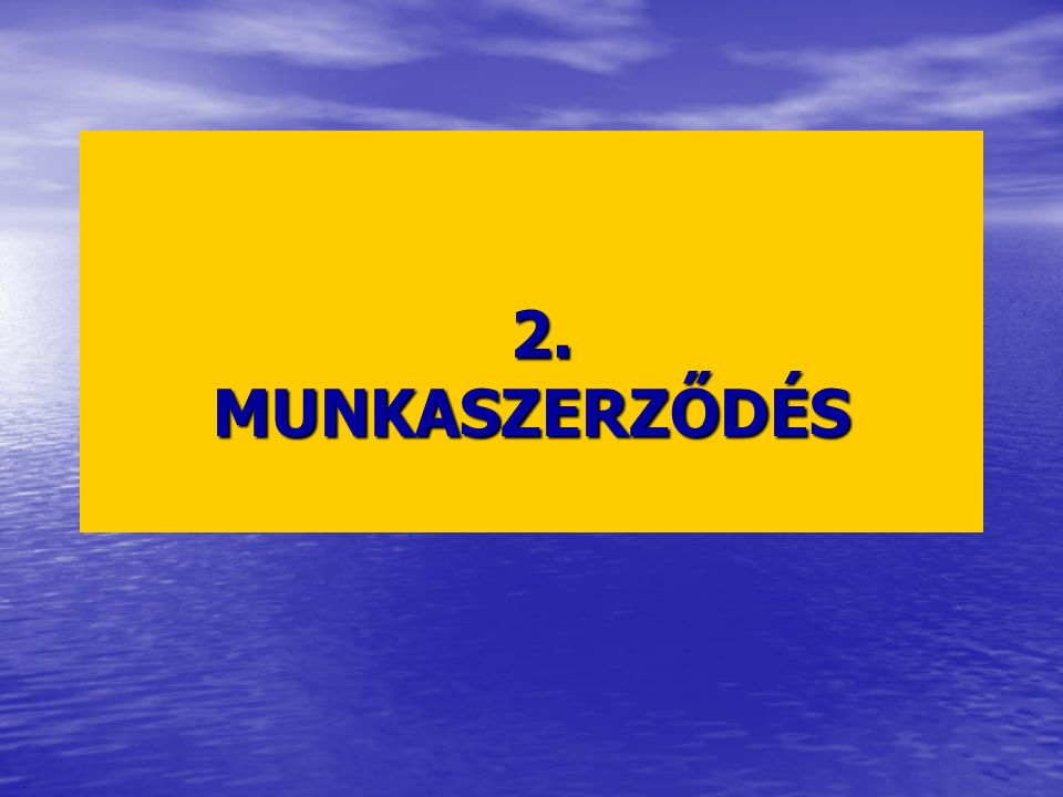 2. MUNKASZERZŐDÉS