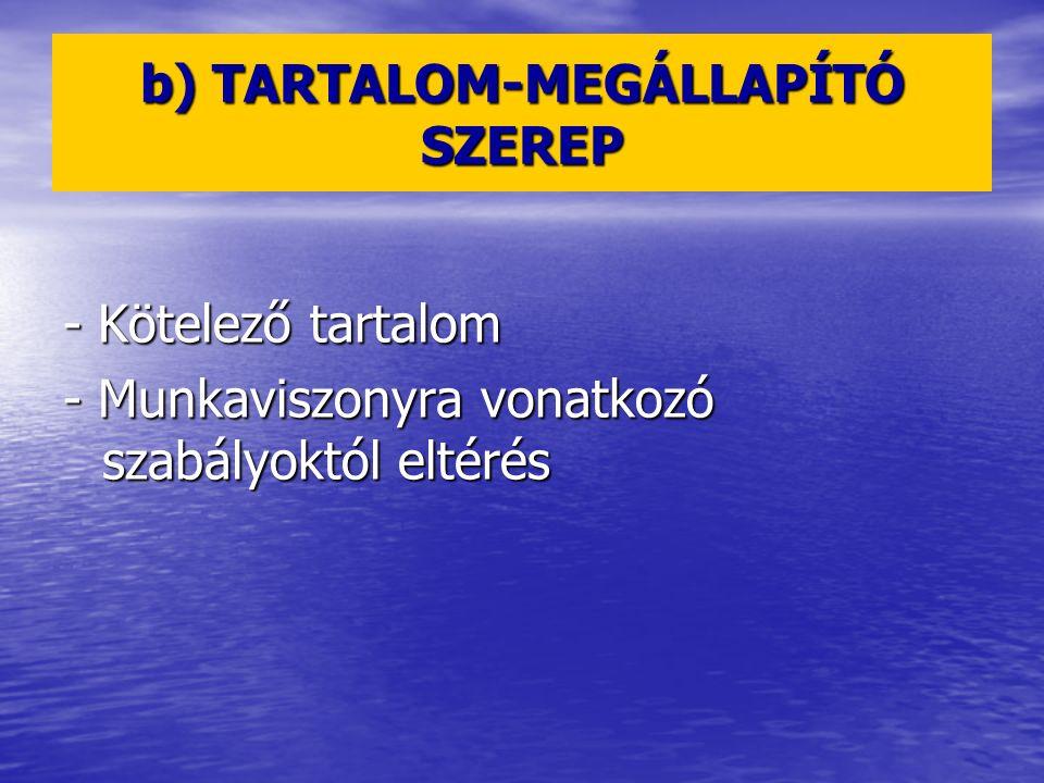 b) TARTALOM-MEGÁLLAPÍTÓ SZEREP