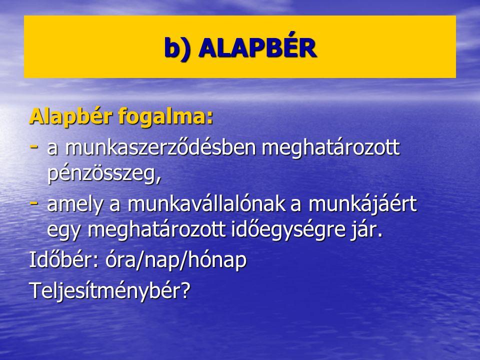 b) ALAPBÉR Alapbér fogalma: