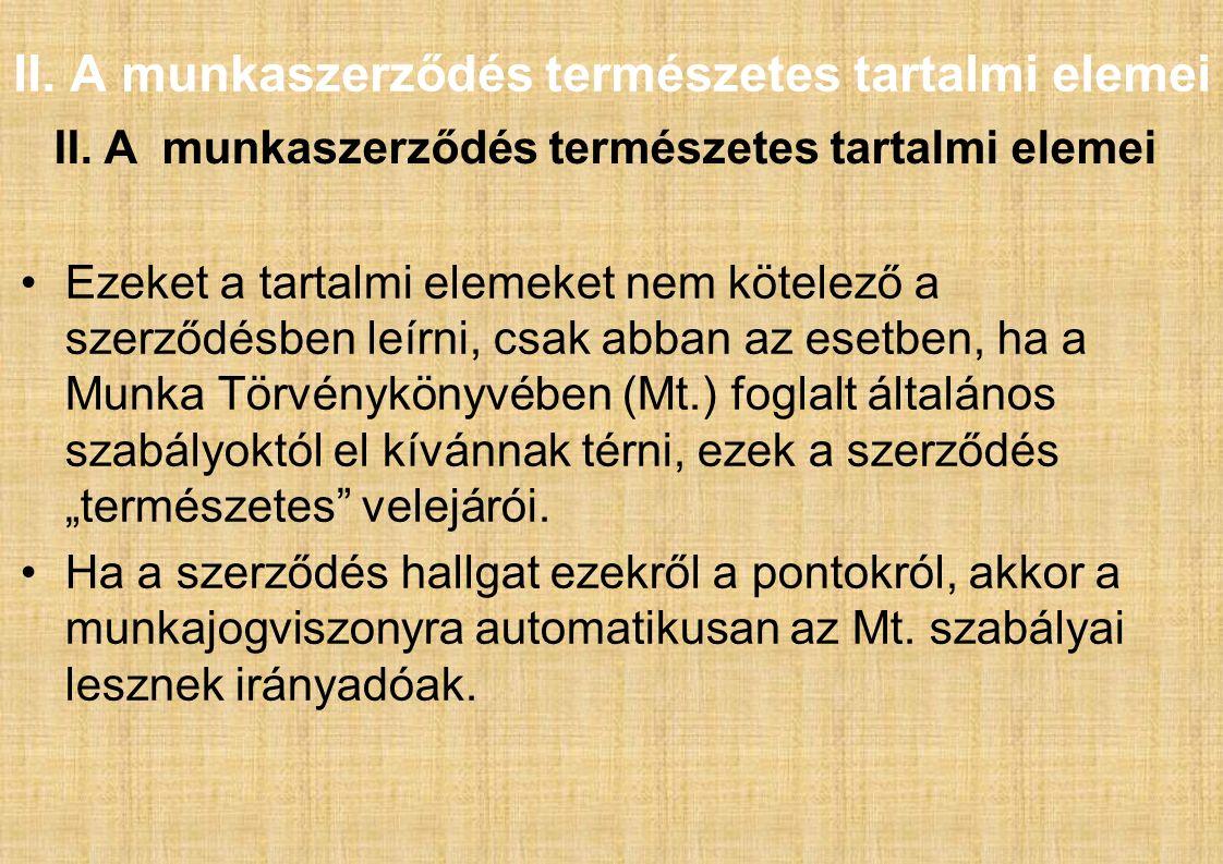 II. A munkaszerződés természetes tartalmi elemei