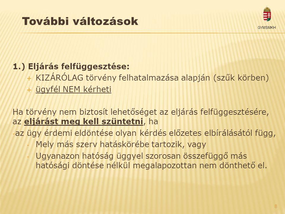 További változások 1.) Eljárás felfüggesztése: