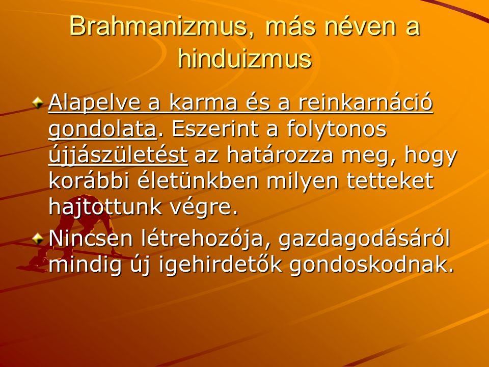 Brahmanizmus, más néven a hinduizmus