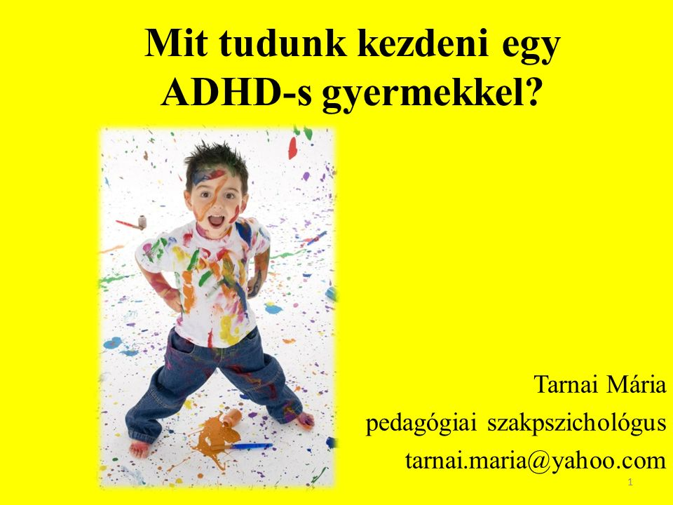 Mit tudunk kezdeni egy ADHD-s gyermekkel
