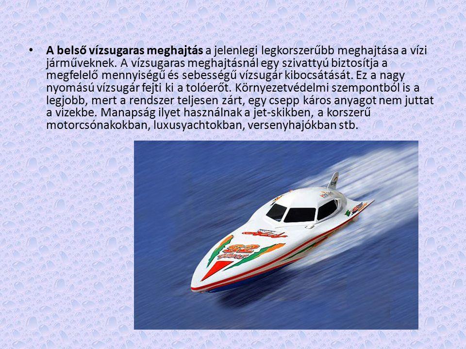 A belső vízsugaras meghajtás a jelenlegi legkorszerűbb meghajtása a vízi járműveknek.