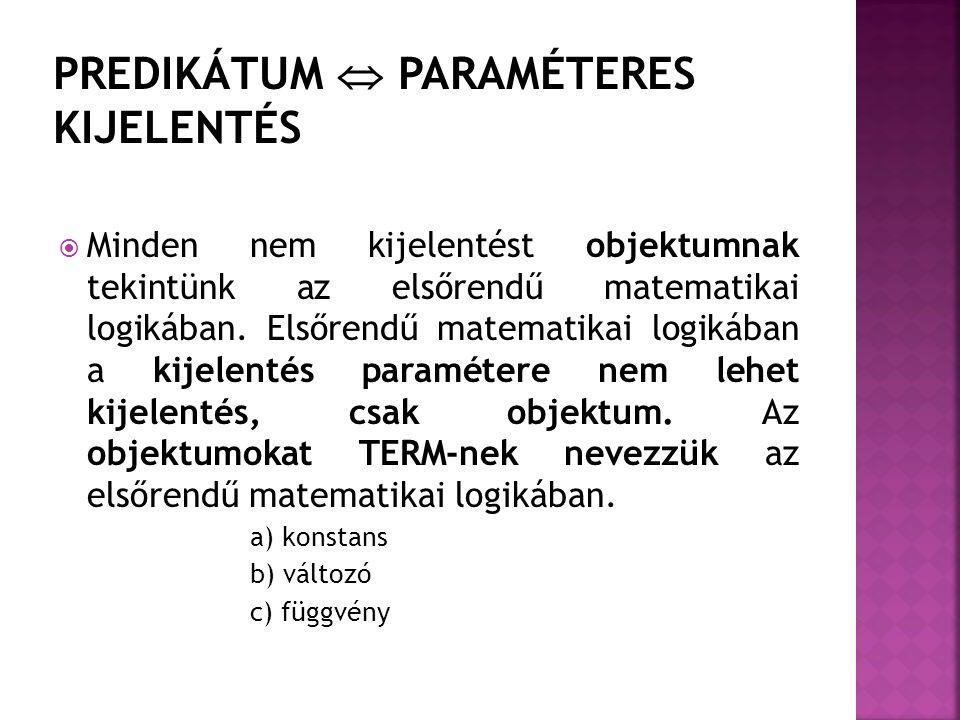 PREDIKÁTUM  PARAMÉTERES KIJELENTÉS