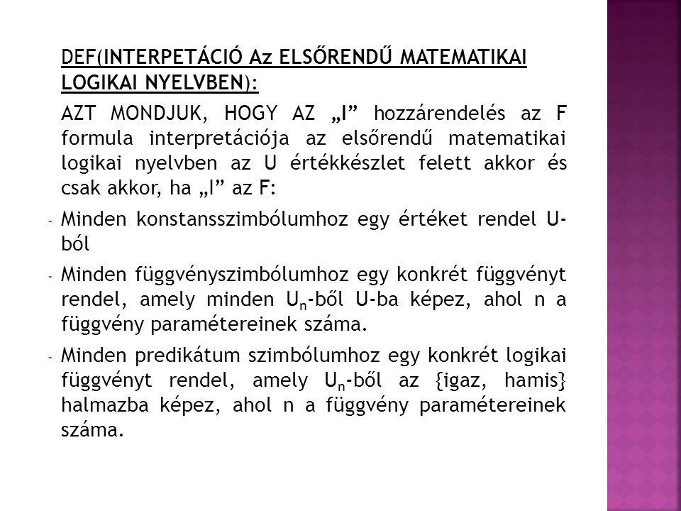 DEF(INTERPETÁCIÓ Az ELSŐRENDŰ MATEMATIKAI LOGIKAI NYELVBEN):