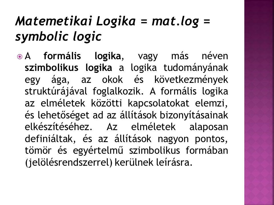 Matemetikai Logika = mat.log = symbolic logic