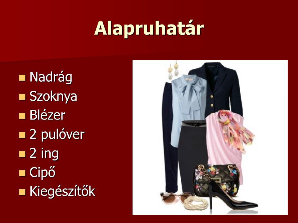 Alapruhatár Nadrág Szoknya Blézer 2 pulóver 2 ing Cipő Kiegészítők