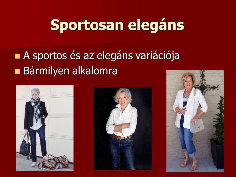 Sportosan elegáns A sportos és az elegáns variációja