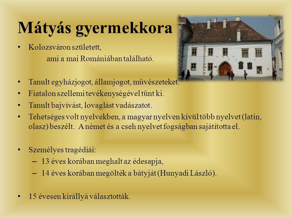 Mátyás gyermekkora Kolozsváron született,