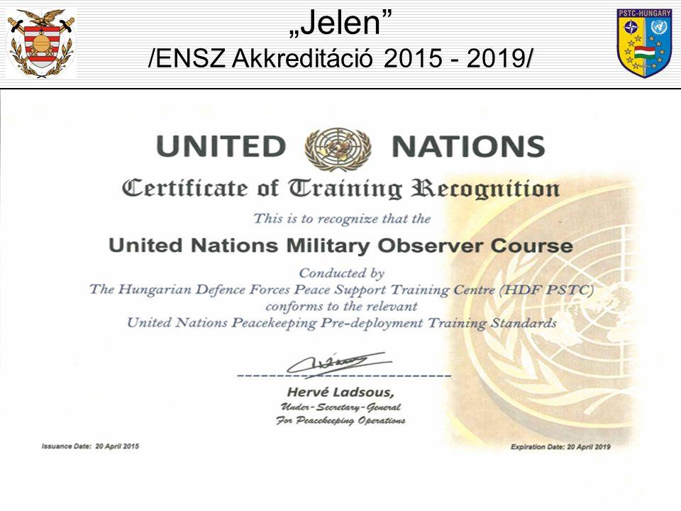 """""""Jelen /ENSZ Akkreditáció 2015 - 2019/"""