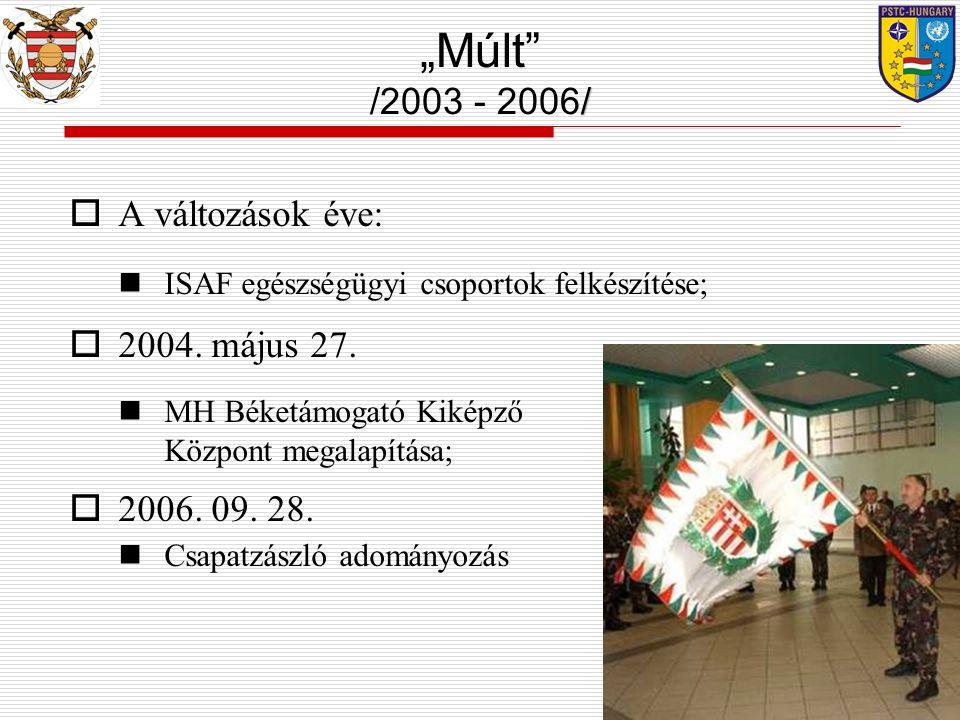 """""""Múlt /2003 - 2006/ A változások éve: 2004. május 27. 2006. 09. 28."""
