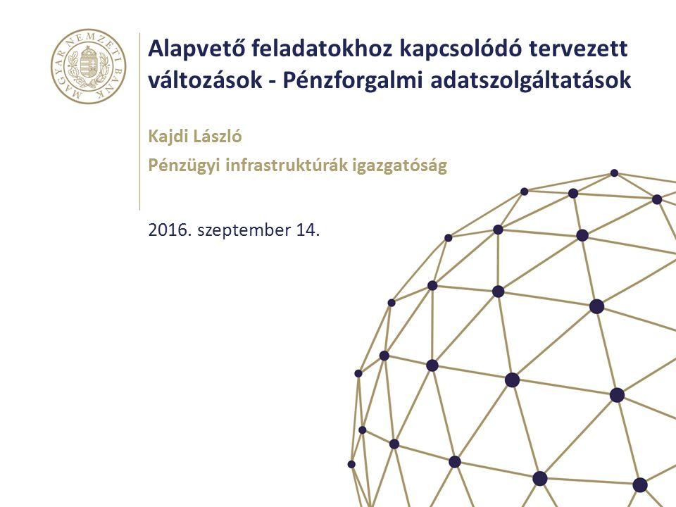 Alapvető feladatokhoz kapcsolódó tervezett változások - Pénzforgalmi adatszolgáltatások