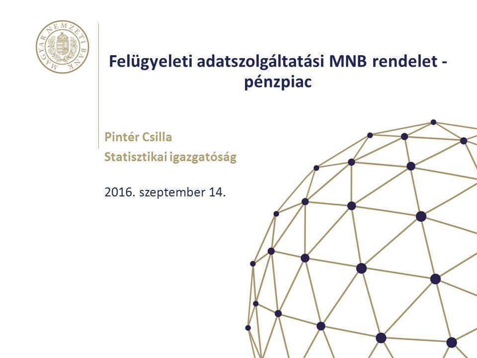 Felügyeleti adatszolgáltatási MNB rendelet - pénzpiac