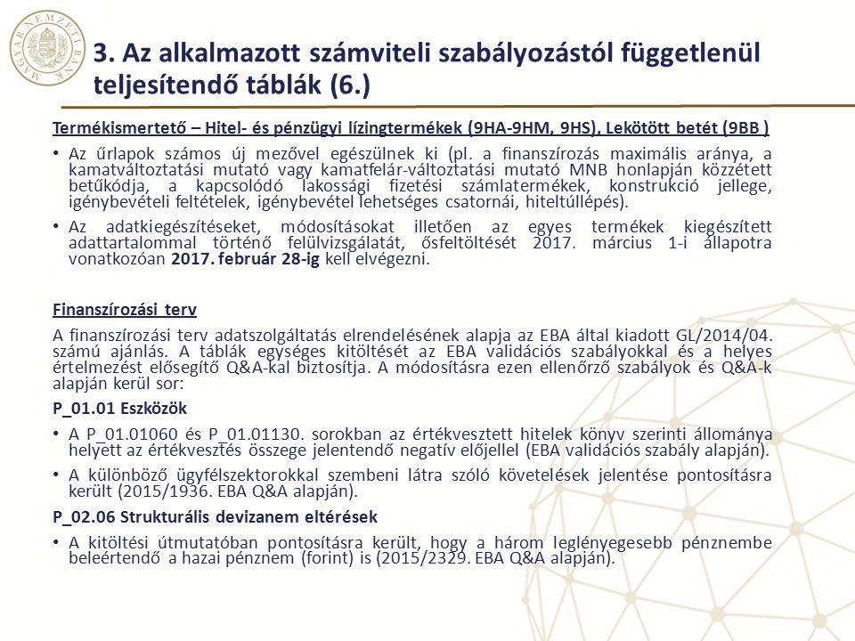 3. Az alkalmazott számviteli szabályozástól függetlenül teljesítendő táblák (6.)