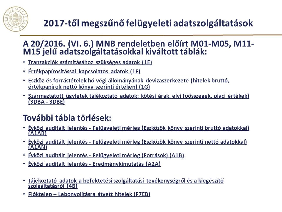 2017-től megszűnő felügyeleti adatszolgáltatások