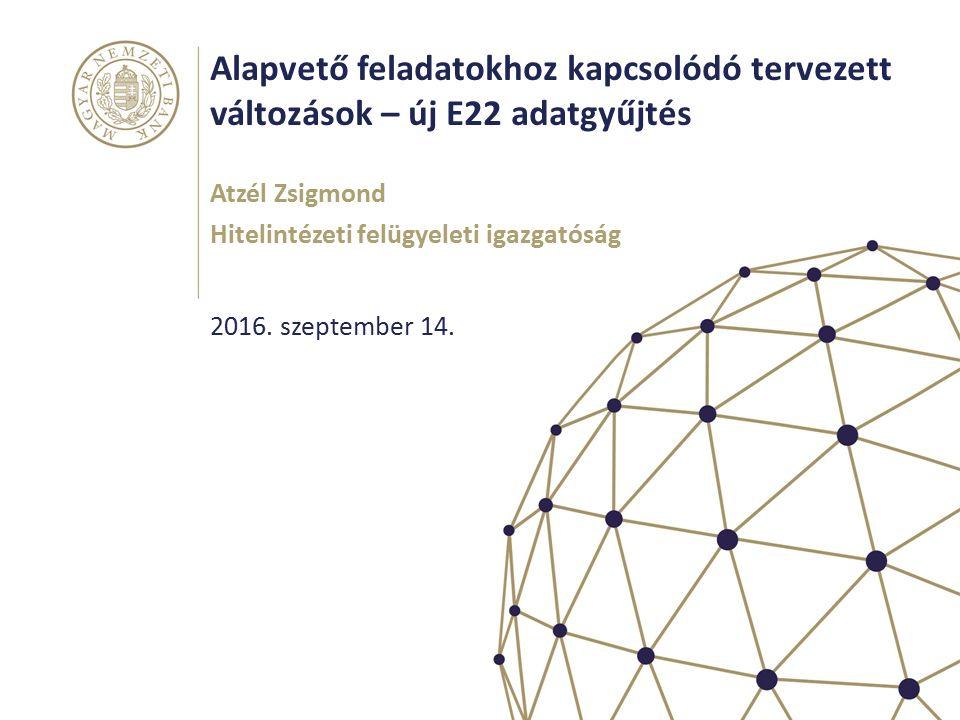 Alapvető feladatokhoz kapcsolódó tervezett változások – új E22 adatgyűjtés