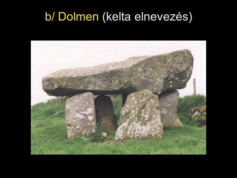 b/ Dolmen (kelta elnevezés)