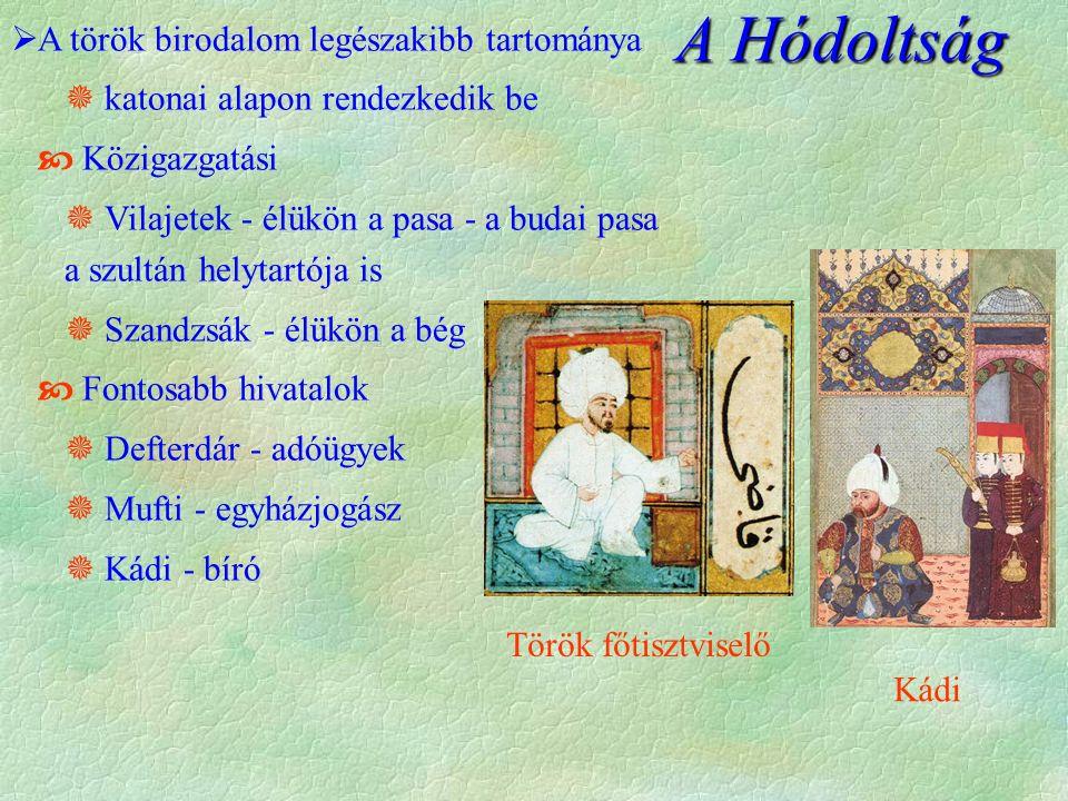 A Hódoltság A török birodalom legészakibb tartománya