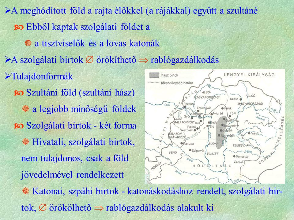 A meghódított föld a rajta élőkkel (a rájákkal) együtt a szultáné