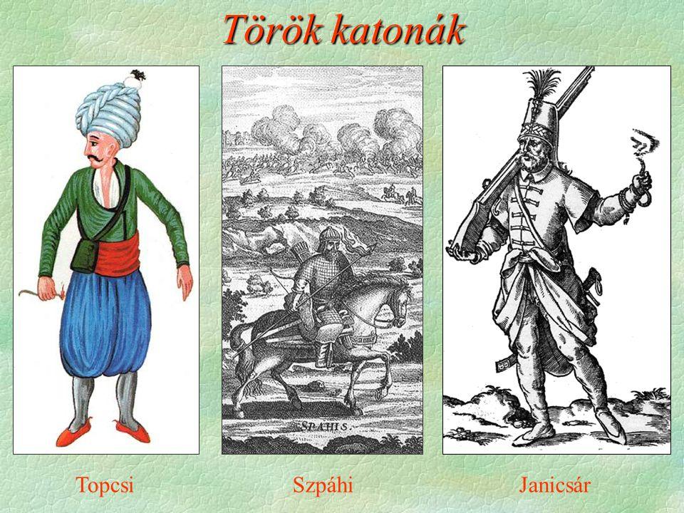 Török katonák Topcsi Szpáhi Janicsár