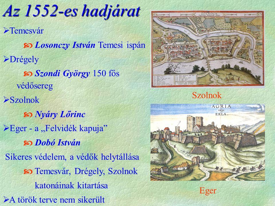 Az 1552-es hadjárat Temesvár  Losonczy István Temesi ispán Drégely