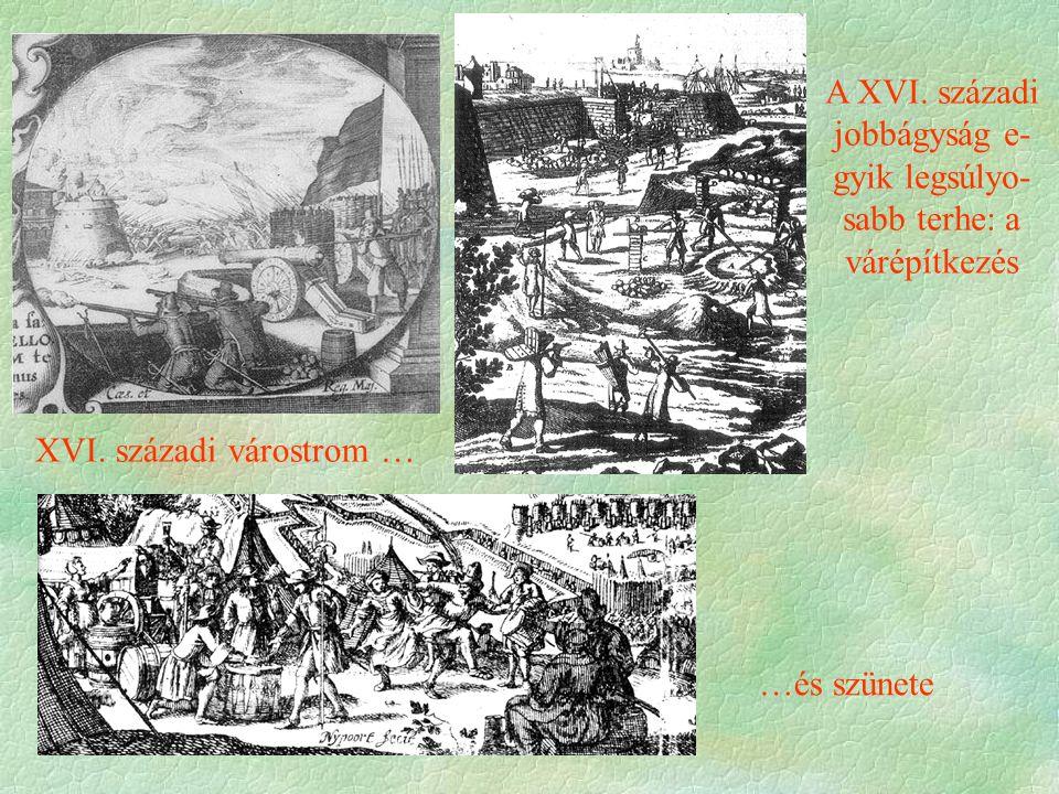 A XVI. századi jobbágyság e-gyik legsúlyo-sabb terhe: a várépítkezés
