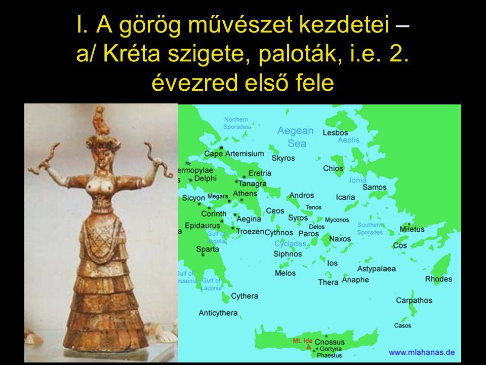 I. A görög művészet kezdetei – a/ Kréta szigete, paloták, i. e. 2
