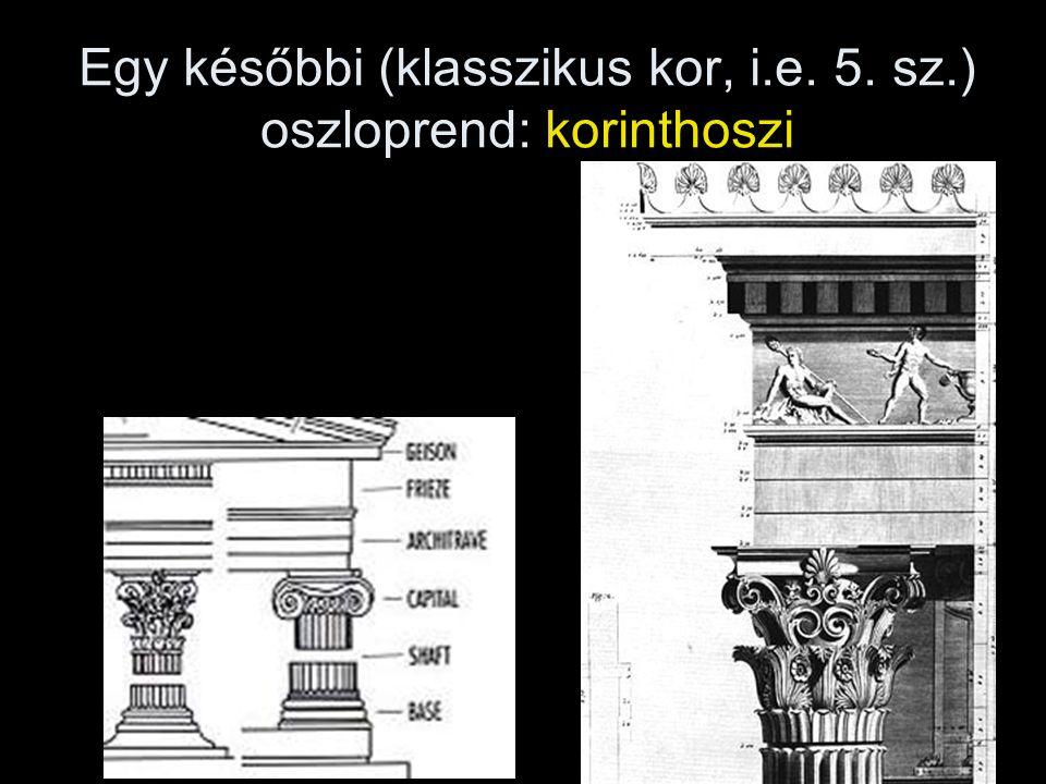 Egy későbbi (klasszikus kor, i.e. 5. sz.) oszloprend: korinthoszi