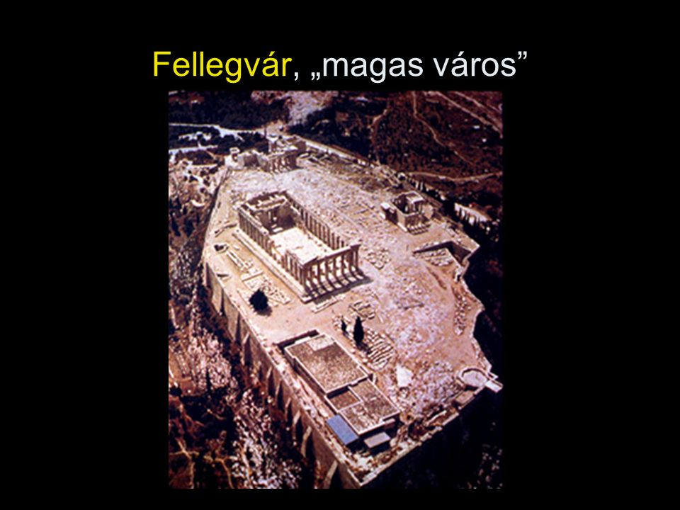 """Fellegvár, """"magas város"""
