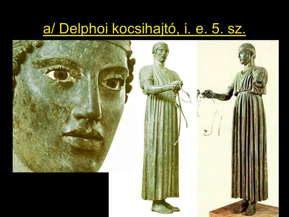 a/ Delphoi kocsihajtó, i. e. 5. sz.