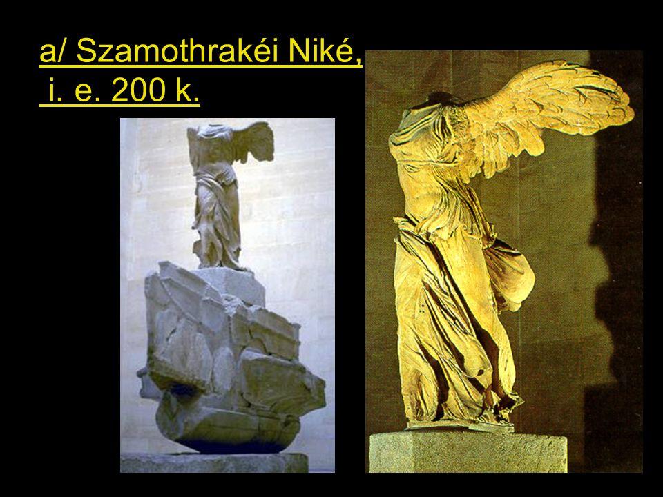 a/ Szamothrakéi Niké, i. e. 200 k.