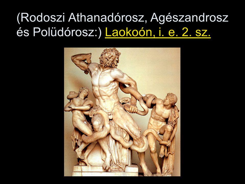 (Rodoszi Athanadórosz, Agészandrosz és Polüdórosz:) Laokoón, i. e. 2