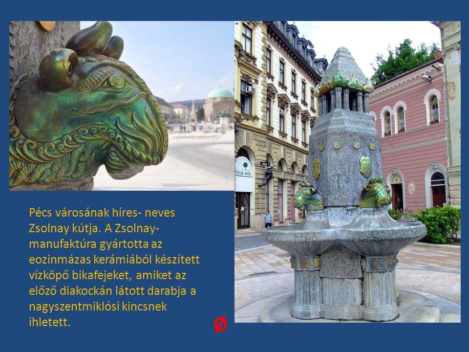 Pécs városának híres- neves Zsolnay kútja