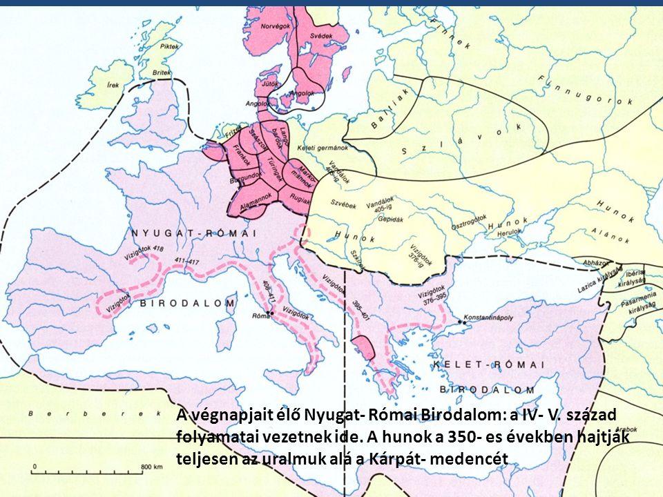A végnapjait élő Nyugat- Római Birodalom: a IV- V