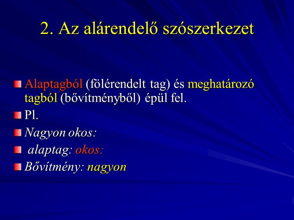 2. Az alárendelő szószerkezet