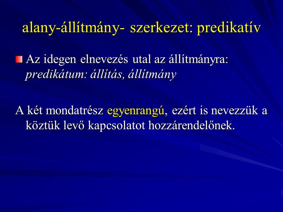 alany-állítmány- szerkezet: predikatív
