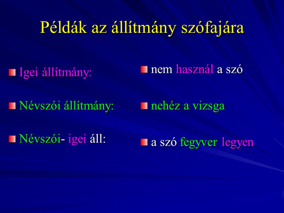 Példák az állítmány szófajára