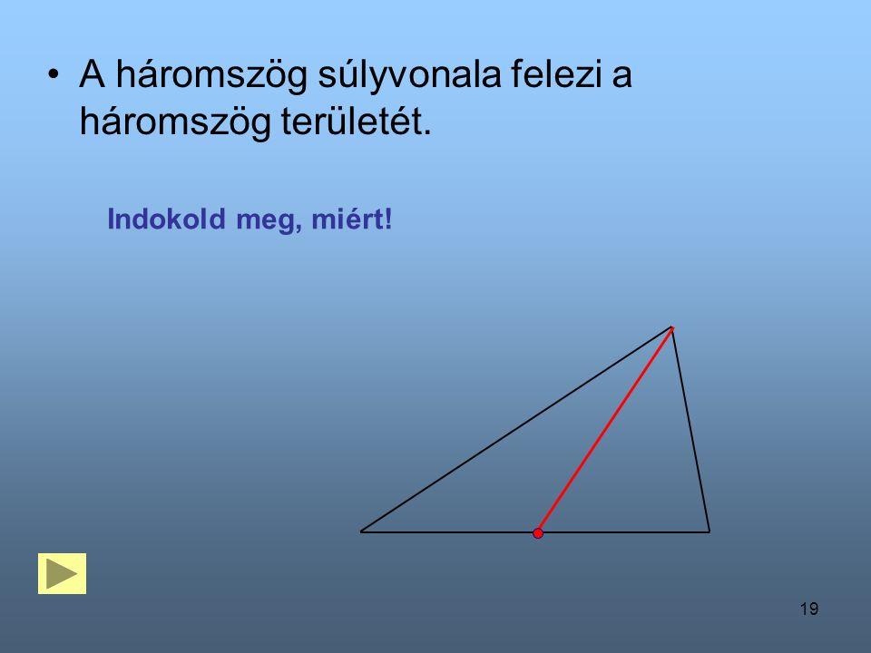 A háromszög súlyvonala felezi a háromszög területét.