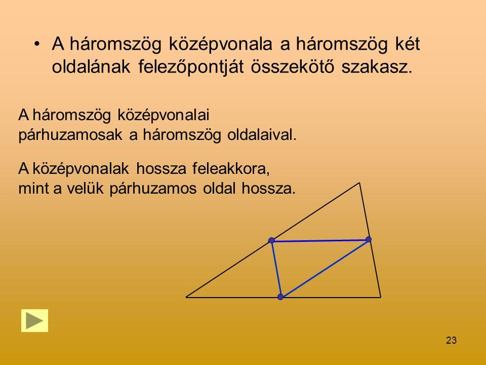 A háromszög középvonala a háromszög két oldalának felezőpontját összekötő szakasz.