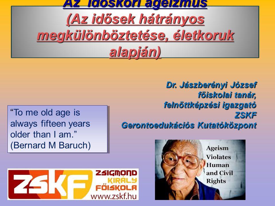 (Az idősek hátrányos megkülönböztetése, életkoruk alapján)