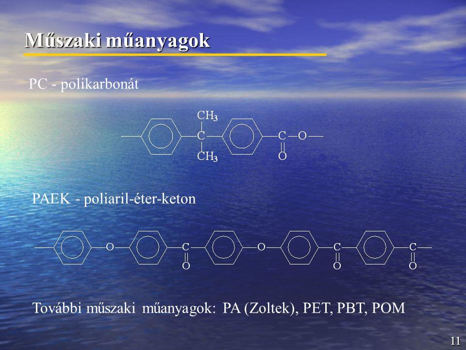 Műszaki műanyagok PC - polikarbonát PAEK - poliaril-éter-keton