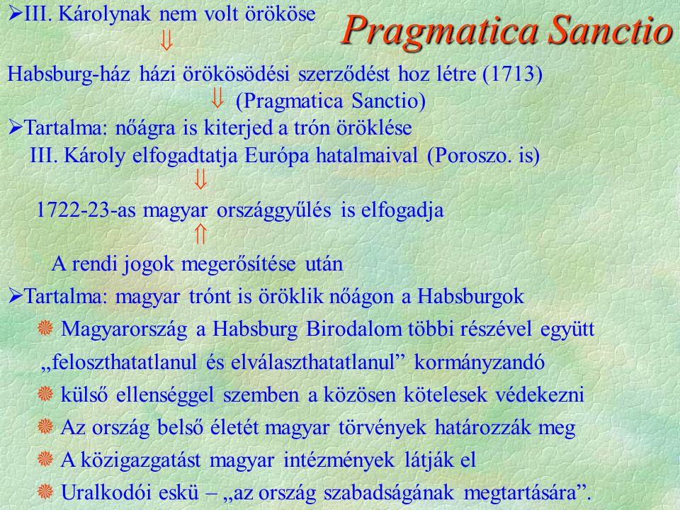 Pragmatica Sanctio III. Károlynak nem volt örököse 
