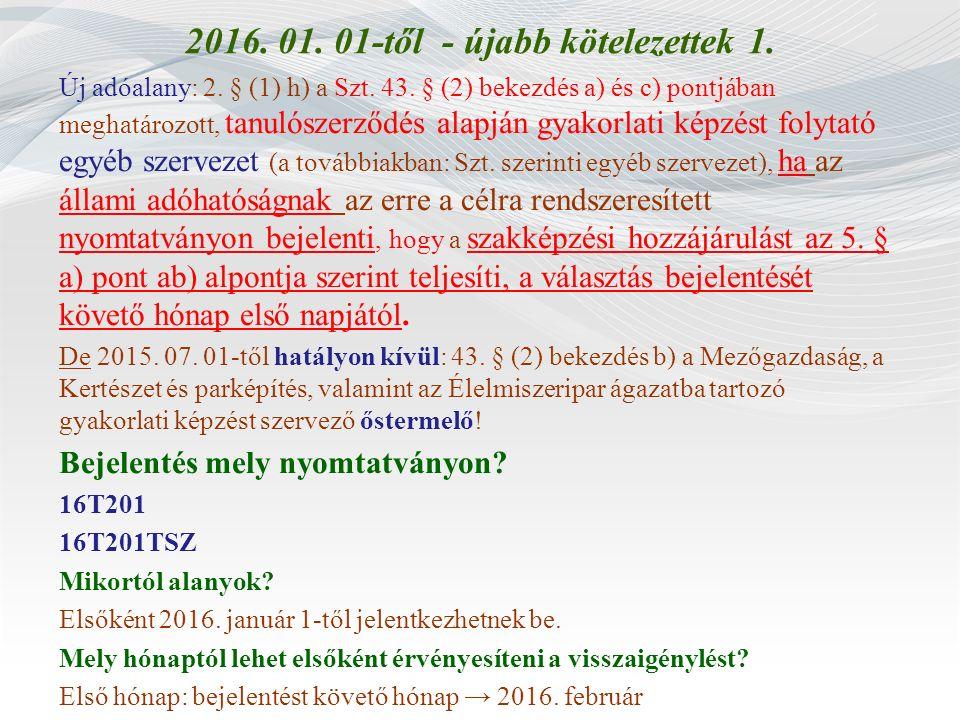 2016. 01. 01-től - újabb kötelezettek 1.